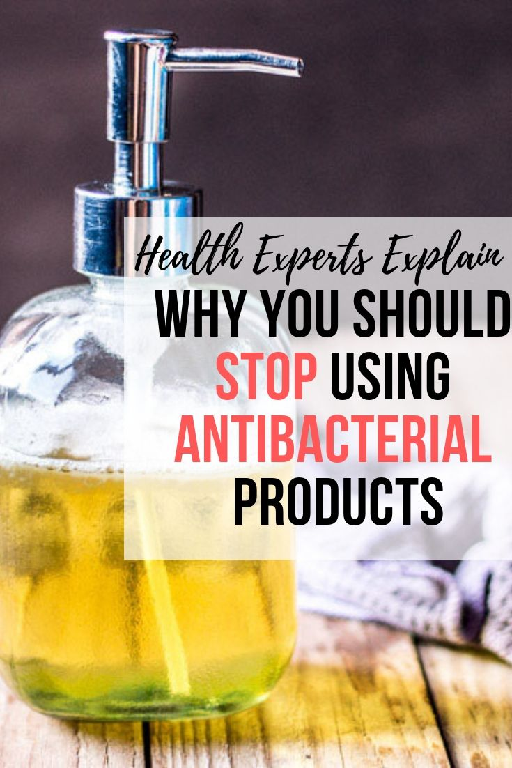 Health Experts Explain Why You Should Stop Using Antibacterial