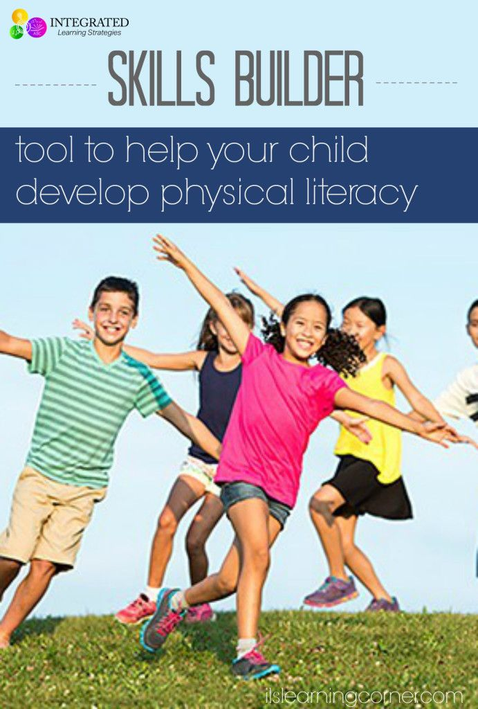 Use our Skills Builder tool to help your child develop physical literacy | ilslearningcorner.com #kidsactivities #fitness