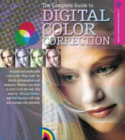 The Complete Guide To Digital Color Correction A Lark Photography Book