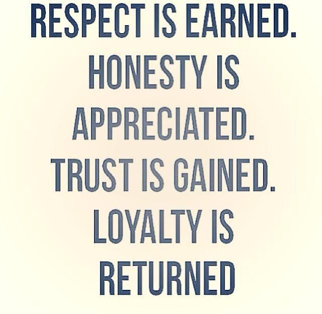 Truth And Trust Quotes: Respect Is Earned