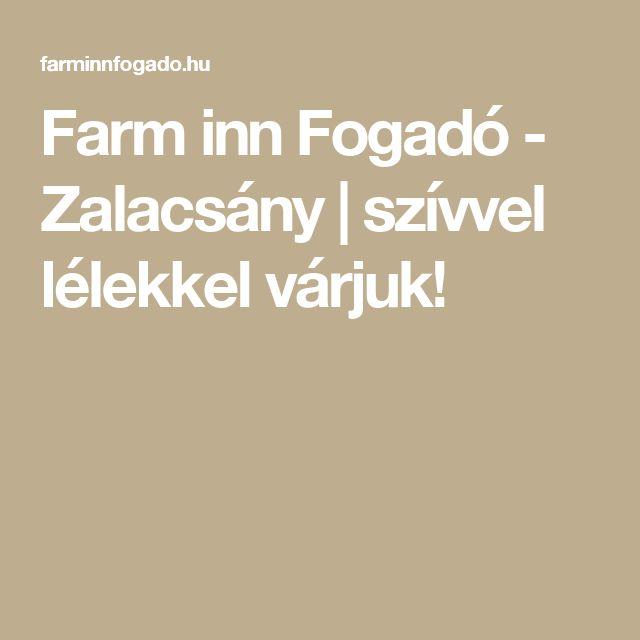 Farm inn Fogadó - Zalacsány | szívvel lélekkel várjuk!