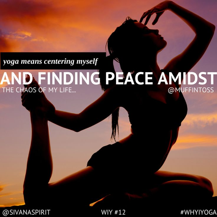 #Yoga means centering myself and finding #peace amidst the #chaos of my life...    #WhyIYoga #WIY #Quote #Inspire #Inspiration #YogaInspiration