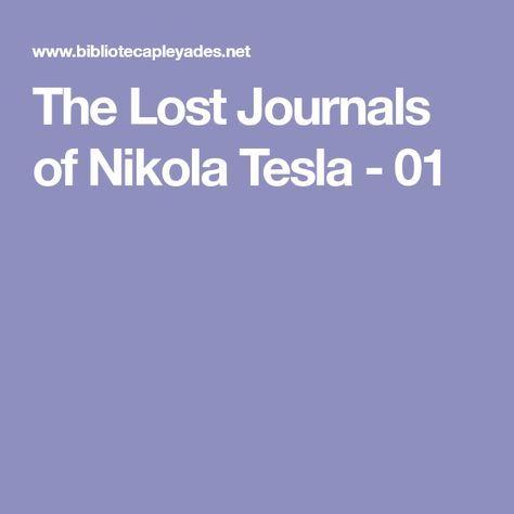The Lost Journals of Nikola Tesla - 01