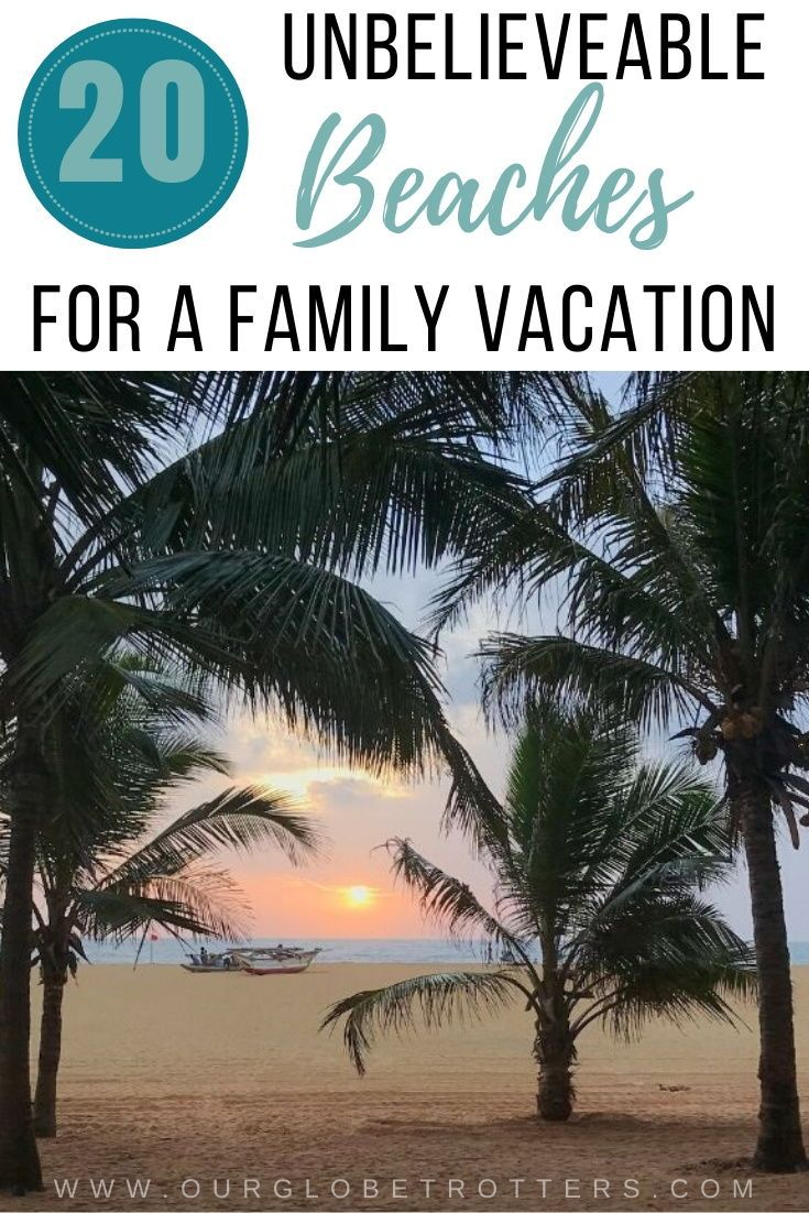 20 Best Beach Vacation Destinations For Families Our Globetrotters In 2020 Best Family Beaches Family Beach Trip Beaches Vacation Destinations