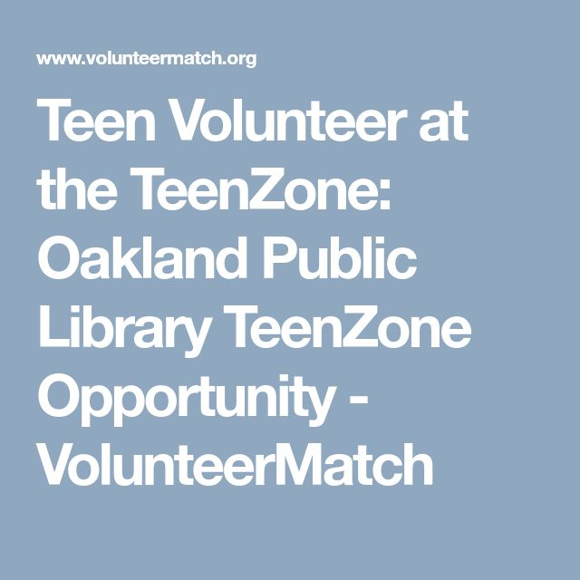 Teen Volunteer at the TeenZone: Oakland Public Library TeenZone Opportunity - VolunteerMatch