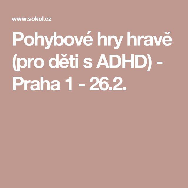 Pohybové hry hravě (pro děti s ADHD) - Praha 1 - 26.2.
