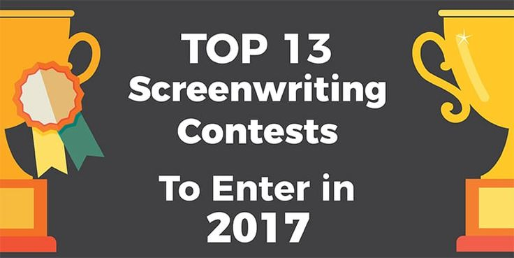 The Top 13 Screenwriting Contests To Enter In 2017