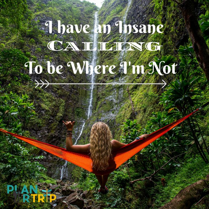 """Inspiring Travel Quotes  """"I have an insane calling to be where i'm not"""""""