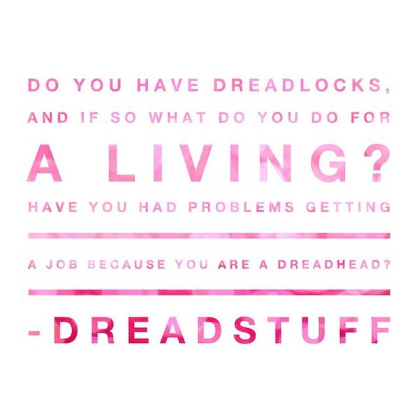 What do you do for a living as a dreadhead? | Dreadstuff