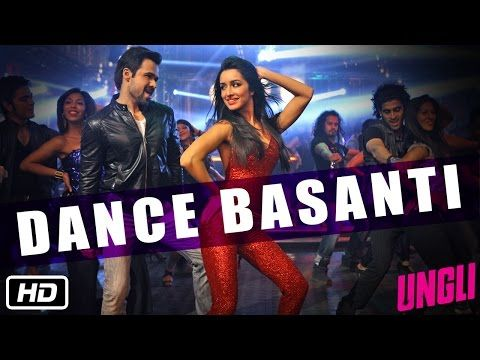 Dance Basanti HD Official Video Song From UNGLI Movie | Ft. Emraan Hashmi, Shraddha Kapoor | Welcome To Takemyway.com