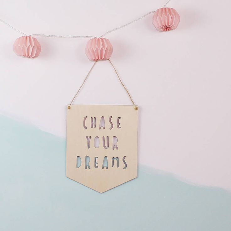 Chase Your Dreams Wooden Flag Sign | http://www.notonthehighstreet.com/parkinsinteriors/product/chase-your-dreams-wooden-flag-sign