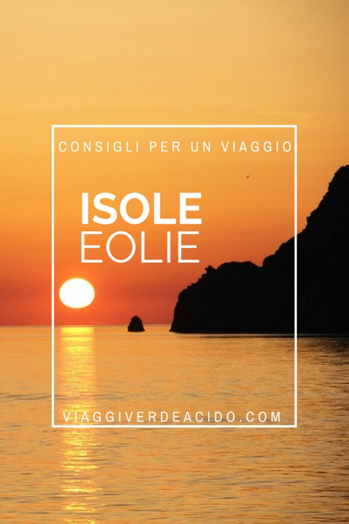 viaggio isole Eolie: consigli per una vacanza indimenticabile!
