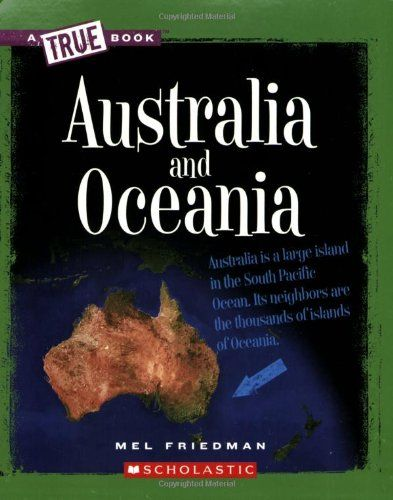 Australia and Oceania (True Books) by Mel Friedman