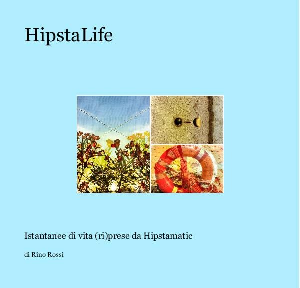 Visualizza HipstaLife di di Rino Rossi