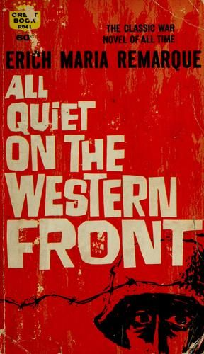 a literary analysis of all quiet on the western front by maria remarque All quiet on the western front by eric maria remarque essay - just envision you were a soldier running, ducking, and dodging bullets the heat from exploding grenades burning the back of your neck, having to hide in wet, smelly, muddy trenches in order to survive.