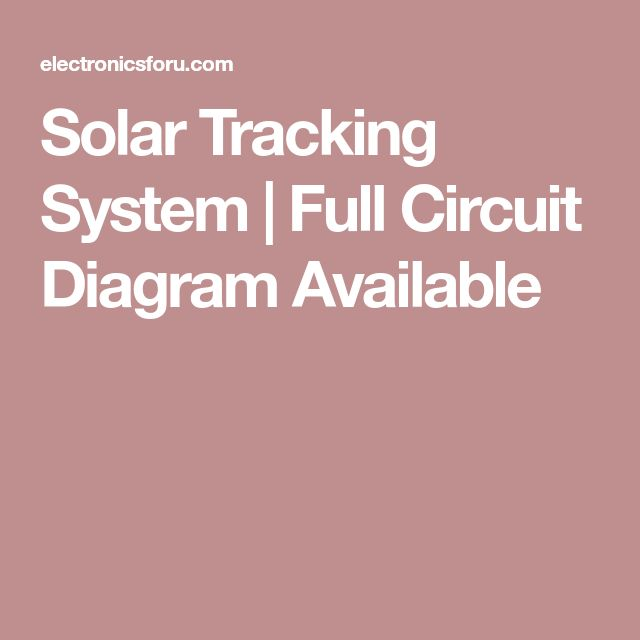 Solar Tracking System | Full Circuit Diagram Available