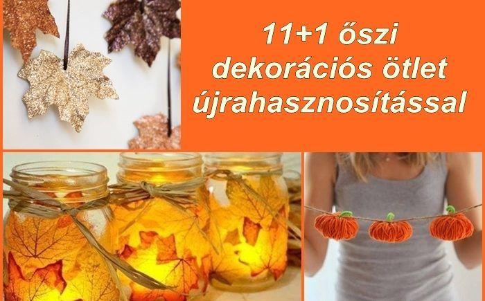 11+1 őszi dekorációs ötlet újrahasznosítással