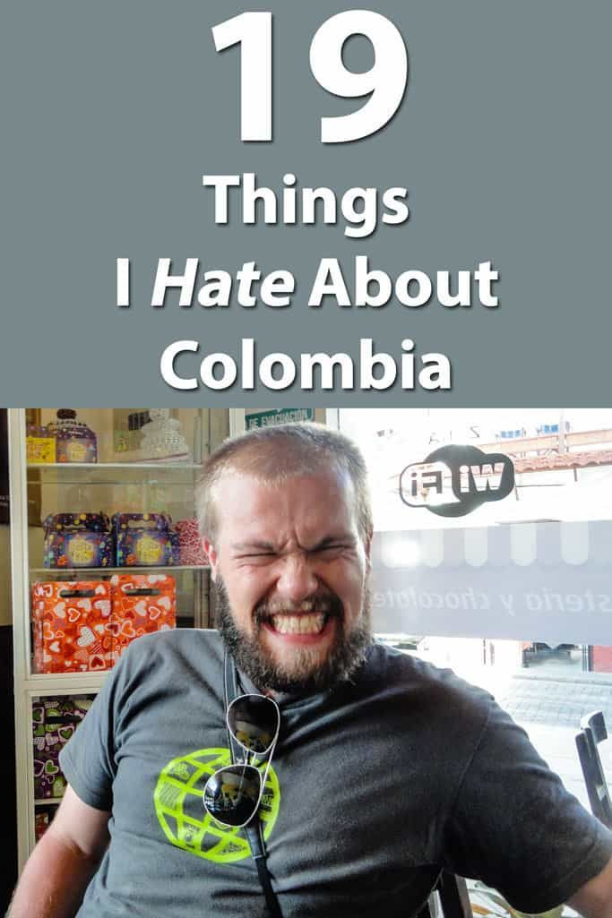 If you've lived anywhere for a long time, even a place you love, there are bound to be some things that drive you crazy. Here's what I hate about Colombia.