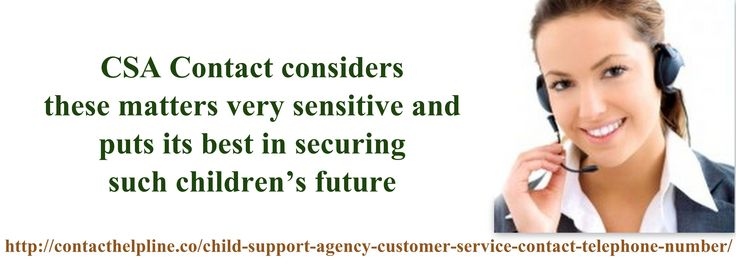 The Child Support Agency aims to help parents in raising their children. However, there are eligibility requirements that should be met first. So, you should consider CSA contact to find out more about eligibility requirements and to determine whether there is anything you can do meet the requirements set by the Customer Support Agency. If you are looking for csa contact, log on to http://contacthelpline.co/child-support-agency-customer-service-contact-telephone-number/