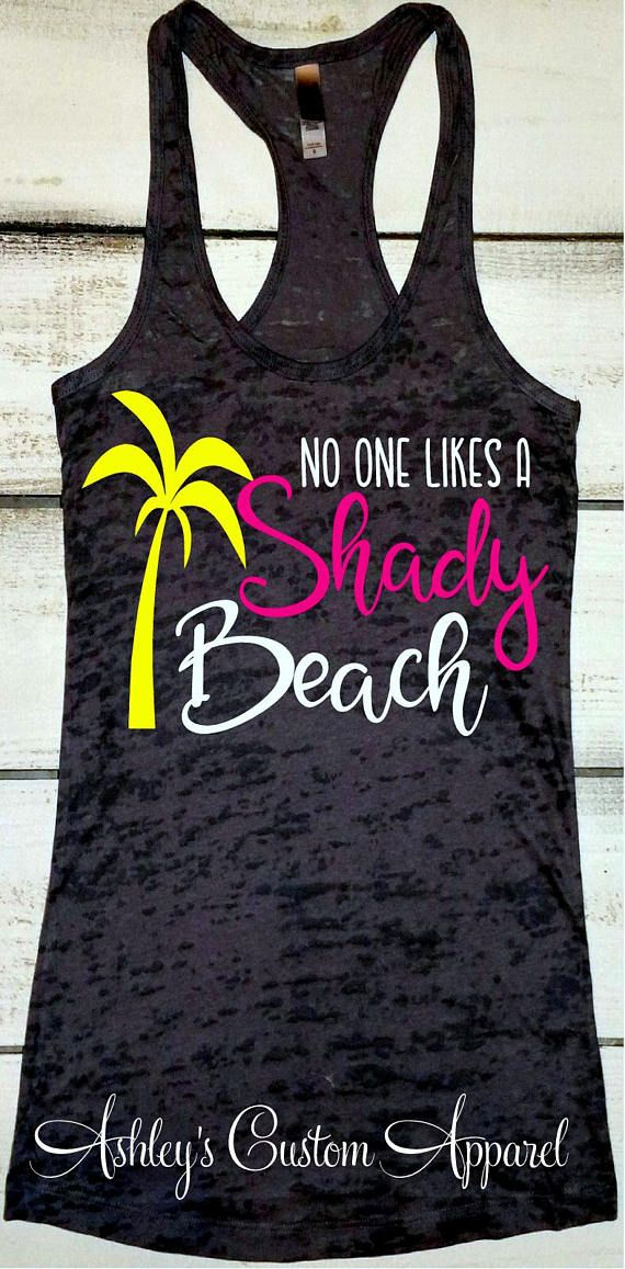 e7deb153e9 No One Likes A Shady Beach Funny Beach Shirts Beach Vacation Tank Tops Take  Me To The Beach Girls Trip Shirts Beach Bound Tee Salty Top | Southern,  Funny, ...