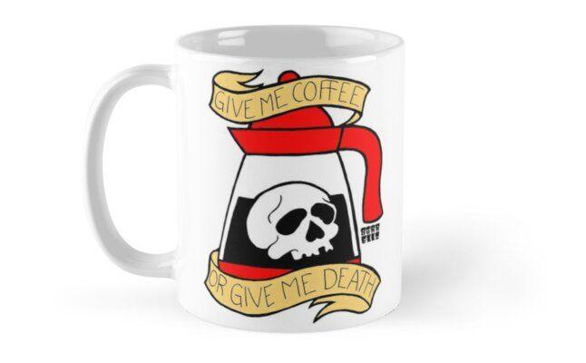 """""""Gib mir Kaffee oder gib mir den Tod"""" Tasse von Jason Sorrell"""
