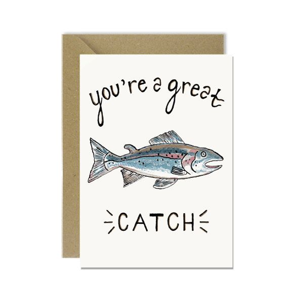 You're a great catch! Greeting card by amylindroos.com on Etsy