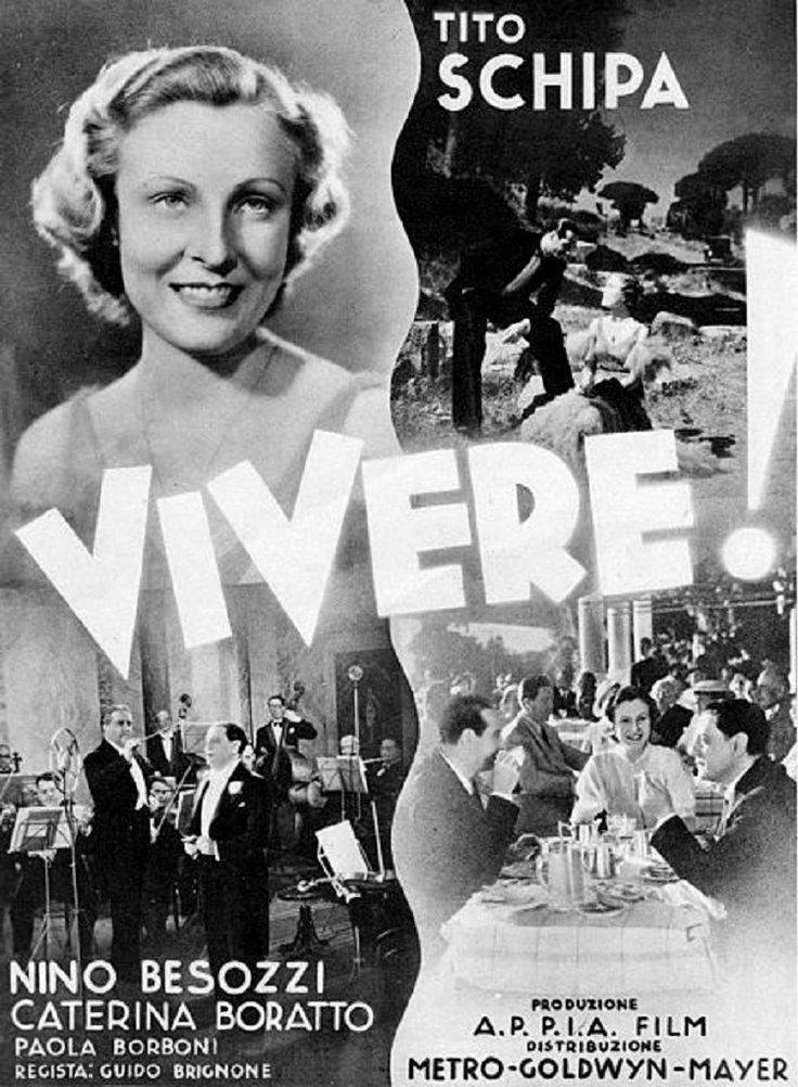 "Guido Brignone's drama ""Vivere!"" (English title: ""To Live"", 1936), starring tenor Tito Schipa, Nino Besozzi and Caterina Boratto, and featuring Cesare Andrea Bixio's successful songs ""Vivere"" [To Live] and ""Torna, piccina"" [Come Back, Little One]. Both songs were first sung by Tito Schipa."