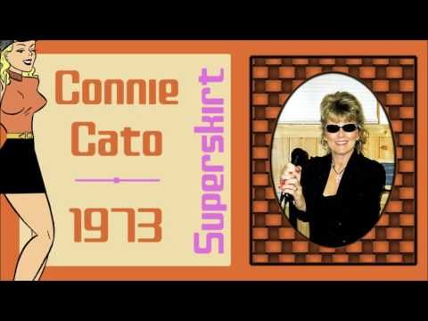 Connie Cato - Superskirt 1973 - 70s Country Female Singers - YouTube. Female country music singer Connie Cato's 1973 classic oldies song Superskirt. Connie is originally from St. Louis, Missouri. She started her music career in the early 70s which lasted only 6 or 7 years. Classic Country Music.