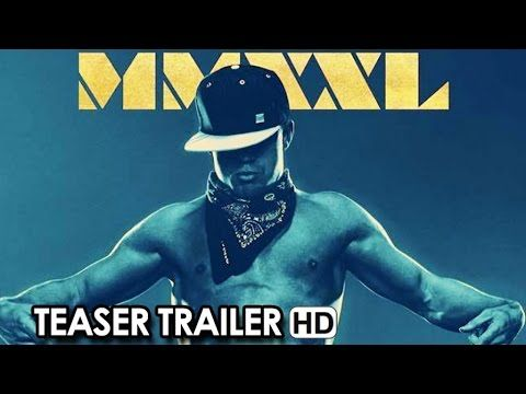 Magic Mike XXL Official Teaser Trailer #1 (2015) - Channing Tatum, Matt Bomer Movie HD - YouTube
