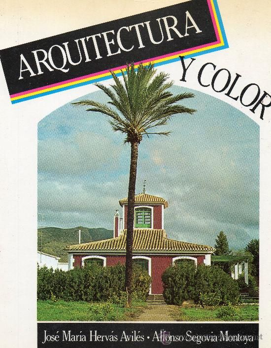 Arquitectura y color en Murcia / textos y fotografías José María Hervás Avilés y Alfonso Segovia.-- Murcia : Consejería de Política Territorial y Obras Públicas,1989. -- Signatura: 7(E.33)a / HER / arq