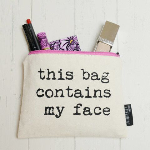 'This Bag Contains My Face' Make Up Bag, In case you need to carry your entire face around with you
