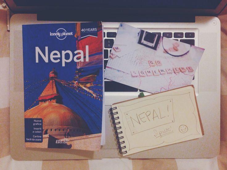 Partire è la più bella e coraggiosa di tutte le azioni. Next stop: Nepal!