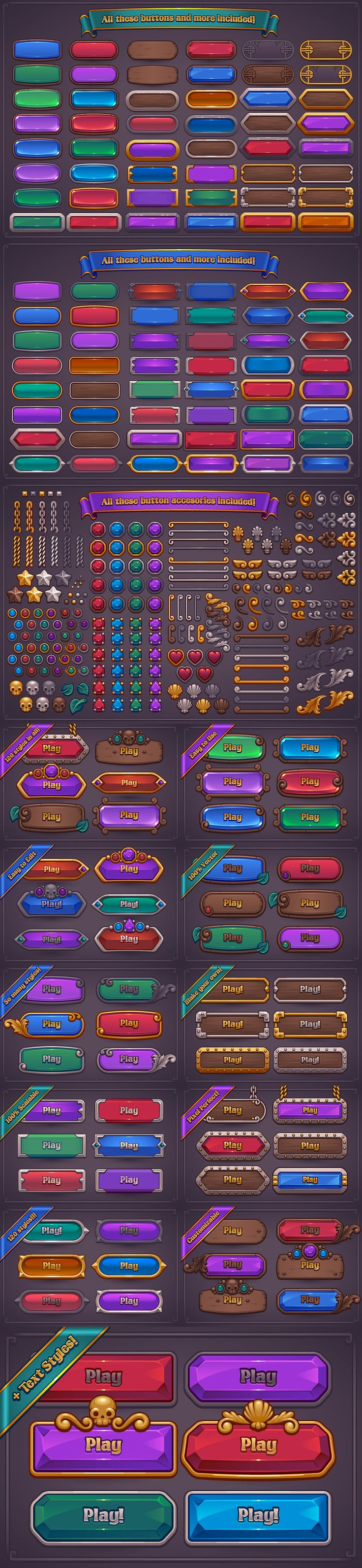 Easily customize beautiful fantasy themed buttons with this set. Includes 120 unique button bases, as well as a huge accessory kit to add flourish and intricate details to your buttons if you so choose.  These styles are perfect for any fantasy themed casual game, website, product packaging or other fantasy themed project.  100% Vector - 100% Scalable - 100% Re-sizable - Unlimited Resolution - Pixel Perfect Design!