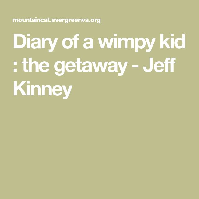 Diary of a wimpy kid : the getaway  - Jeff Kinney