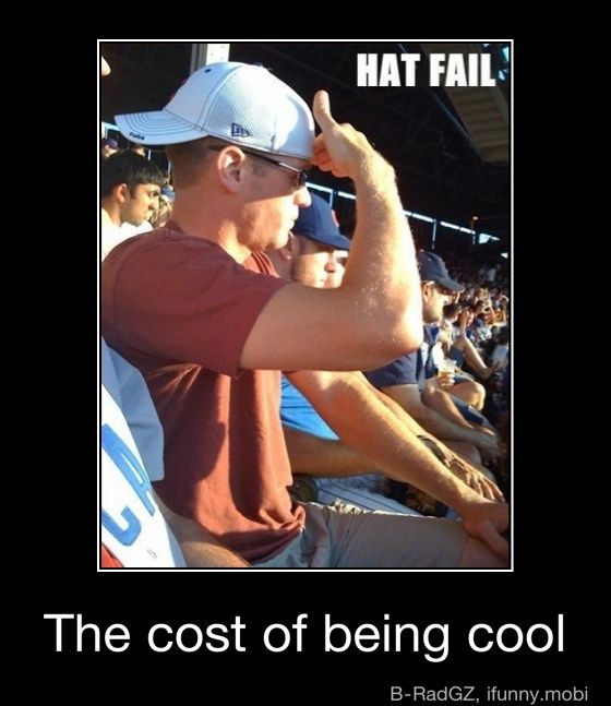 the cost of being cool..: Funny Pics, Some People, Epic Fails, Funny Stuff, Hats Fails, Funny Quotes, Humor Quotes, Funniest Pictures, Fails Pictures