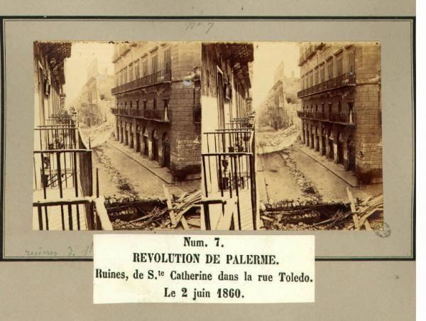 Spedizione dei Mille - Rivoluzione di Palermo - Via Toledo - Rovine