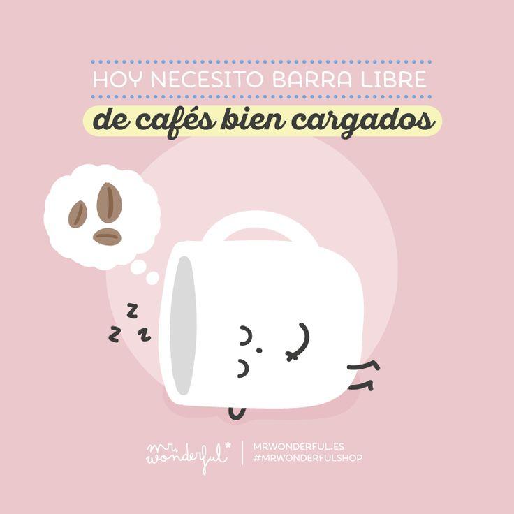 Hoy necesito barra libre de cafés bien cargados Mr Wonderful