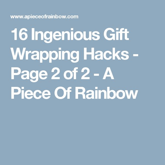 16 Ingenious Gift Wrapping Hacks - Page 2 of 2 - A Piece Of Rainbow