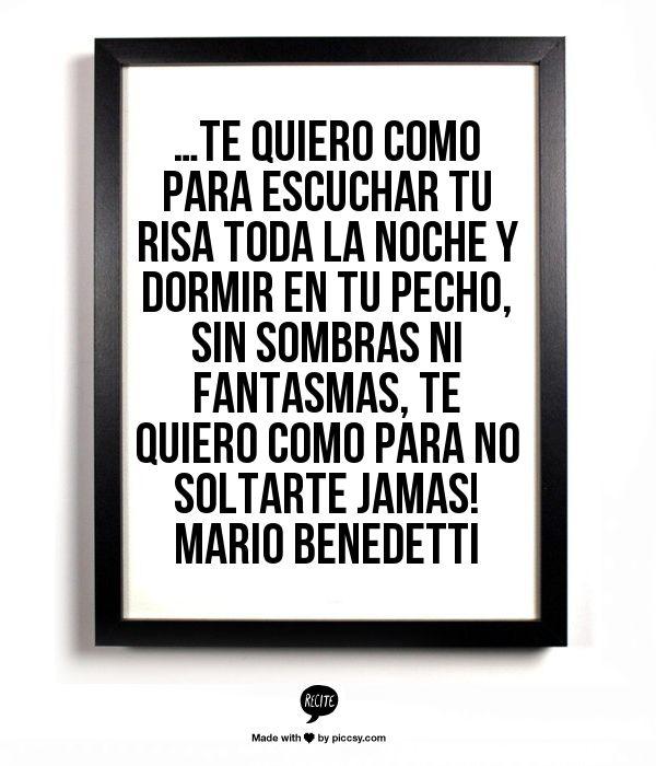 Mario Benedetti... que hermoso mensaje :)