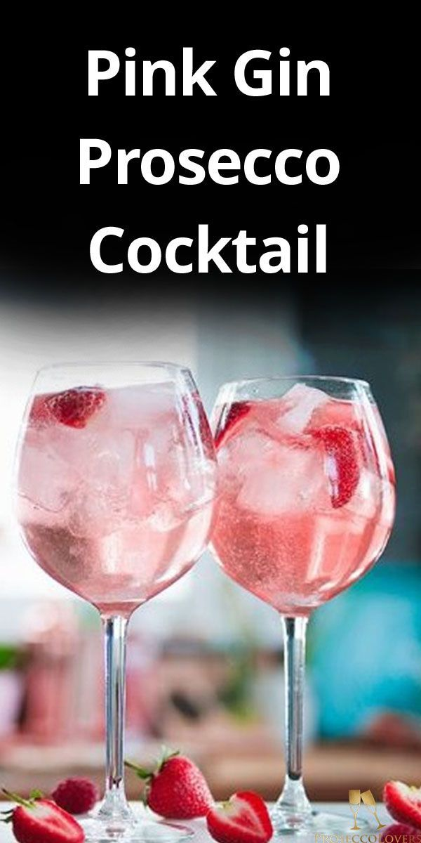 Pink Gin Prosecco Cocktail Fruchtige Drinks Gin Cocktail Rezepte Gin Tonic Rezept