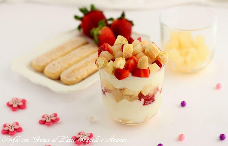 Trifle con crema al latte fragole e ananas http://www.ungiornosenzafretta.ifood.it/2017/04/trifle-con-crema-al-latte-fragole-e-ananas.html