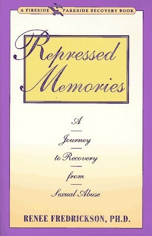 Repressed Memories: A Journey to Recovery from Sexual Abuse (Fireside/Parkside Recovery Book) by Renee Fredrickson, http://www.amazon.com/dp/B001JJBP5U/ref=cm_sw_r_pi_dp_AbRYpb1HMQGBK