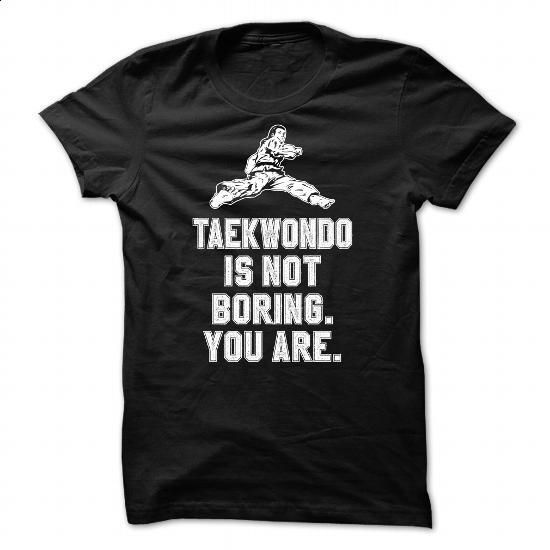 Taekwondo is not boring - 0116 - hoodie for teens #style #clothing
