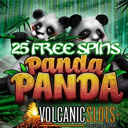 Get 25 Free Spins on Panda Panda at #VolcanicSlotsCasino Volcanic Slots Casino is offering its players 25 free spins to give the latest Panda Panda slot by Habanero a try. Get free spins and win in 243 ways. https://www.playcasino.co.za/blog/get-25-free-spins-panda-panda-volcanic-slots-casino/