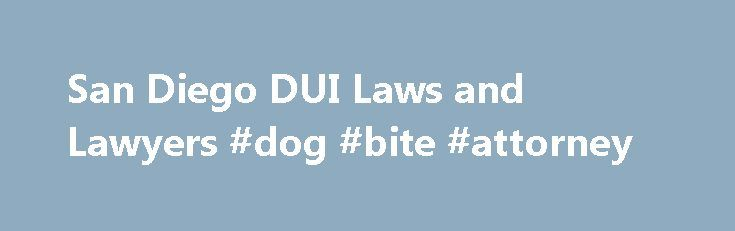 """San Diego DUI Laws and Lawyers #dog #bite #attorney http://attorneys.remmont.com/san-diego-dui-laws-and-lawyers-dog-bite-attorney/  #san diego dui attorney """"What should I do if I'm stopped in San Diego for a DUI?"""" Nationally-known San Diego DUI attorney Lawrence Taylor, author of the legal textbook Drunk (...Read More)"""