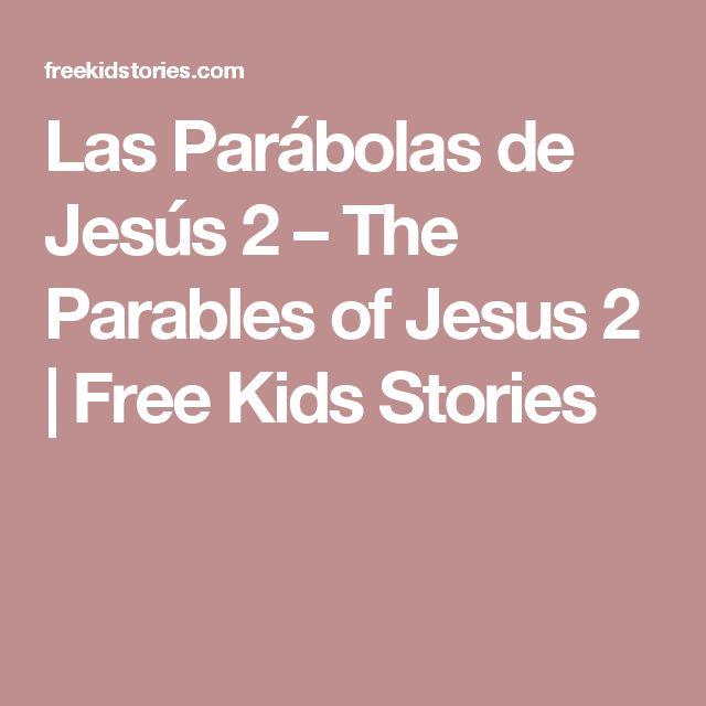 Las Parábolas de Jesús 2 – The Parables of Jesus 2 | Free Kids Stories