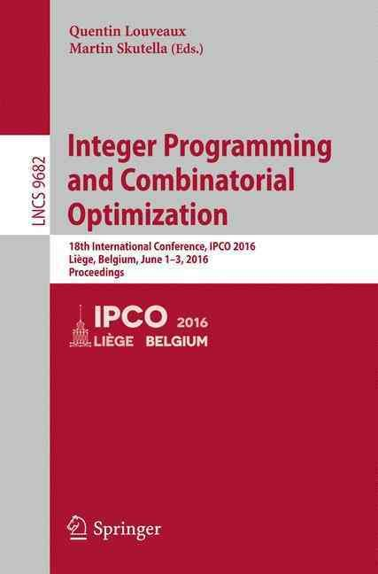 Integer Programming and Combinatorial Optimization: 18th International Conference