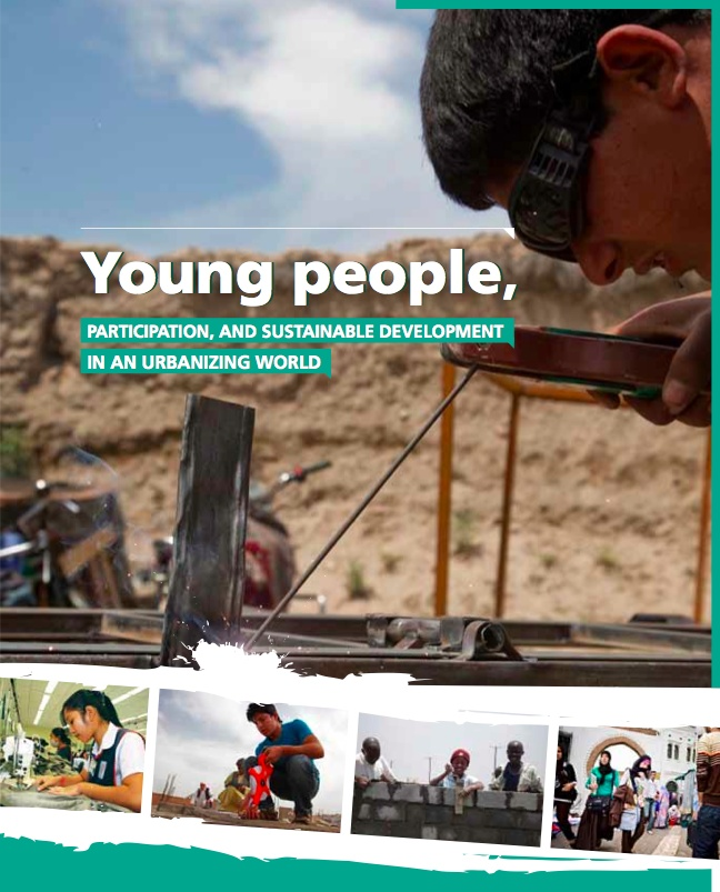 Report UN-HABITAT 2012: Young people, participation and sustainable development in an urbanizing world.
