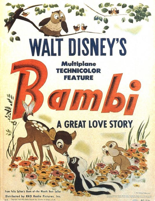 BAMBI [1942] The animated story of Bambi, a young deer hailed as the 'Prince of the Forest' at his birth. As Bambi grows, he makes friends with the other animals of the forest, learns the skills needed to survive, and even finds love. One day, however, the hunters come, and Bambi must learn to be as brave as his father if he is to lead the other deer to safety.