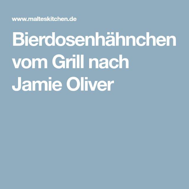 Bierdosenhähnchen vom Grill nach Jamie Oliver